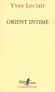 Orient intime - Yves Leclair