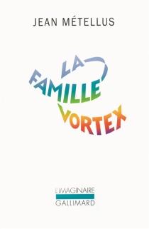 La famille Vortex - JeanMétellus