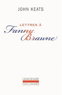 Lettres à Fanny Brawne - JohnKeats