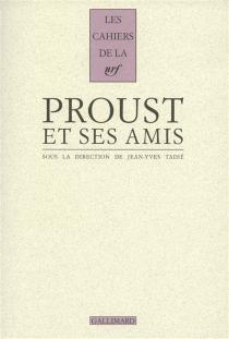 Proust et ses amis -