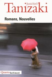 Romans, nouvelles - Jun'ichiroTanizaki