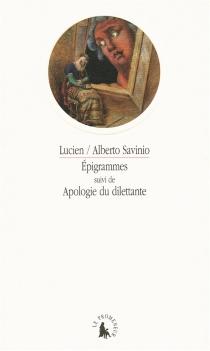Epigrammes| Suivi de Apologie du dilettante - Lucien de Samosate
