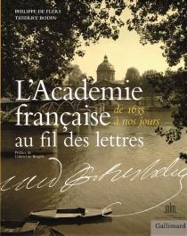 L'Académie française au fil des lettres : de 1635 à nos jours -