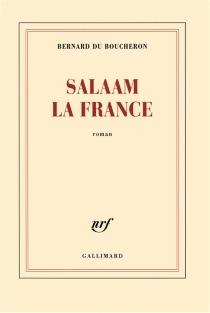Salaam la France - BernardDu Boucheron