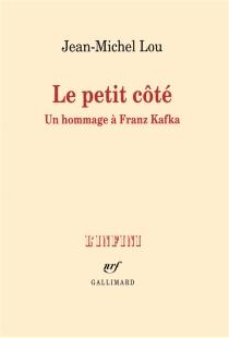 Le petit côté : un hommage à Franz Kafka - Jean-MichelLou