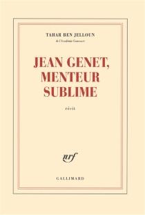 Jean Genet, menteur sublime : récit - TaharBen Jelloun