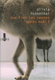 Que font les rennes après Noël ? - OliviaRosenthal