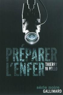 Préparer l'enfer - ThierryDi Rollo