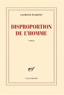 Disproportion de l'homme - Laurence Plazenet