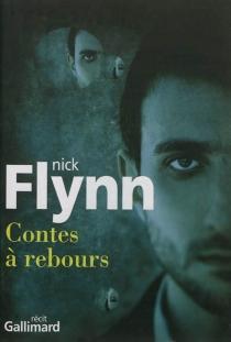 Contes à rebours : récit - NickFlynn