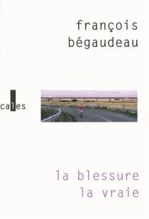 La blessure, la vraie - FrançoisBégaudeau