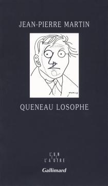 Queneau losophe - Jean-PierreMartin