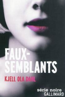 Faux-semblants - Kjell OlaDahl