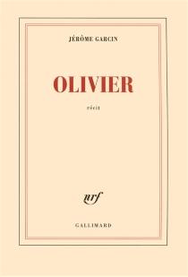 Olivier : récit - JérômeGarcin