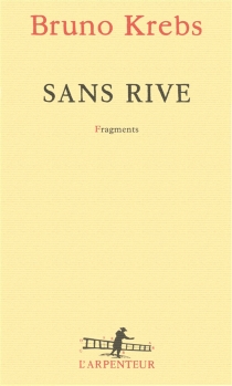 Sans rive : fragments - Bruno Krebs