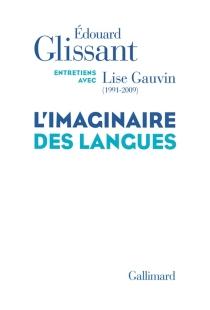 L'imaginaire des langues : entretiens avec Lise Gauvin (1991-2009) - LiseGauvin