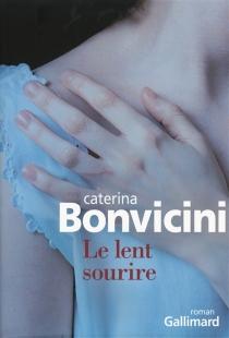Le lent sourire - CaterinaBonvicini
