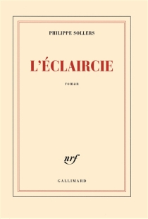 L'éclaircie - Philippe Sollers