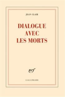 Dialogue avec les morts - JeanClair