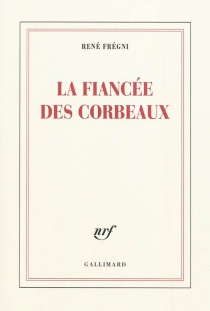 La fiancée des corbeaux - RenéFrégni