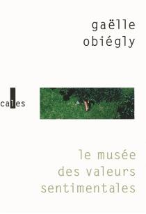 Le musée des valeurs sentimentales - GaëlleObiégly