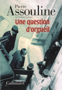 Une question d'orgueil - Pierre Assouline