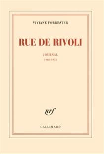 Rue de Rivoli : journal : 1966-1972 - VivianeForrester