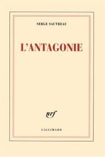 L'antagonie : journal 2007-2008 - SergeSautreau