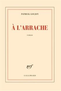 A l'arrache - PatrickGoujon