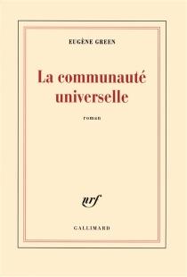 La communauté universelle - EugèneGreen
