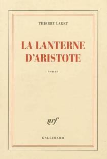 La lanterne d'Aristote - ThierryLaget