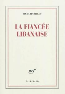 La fiancée libanaise - RichardMillet