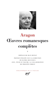 Oeuvres romanesques complètes | Volume 5 - LouisAragon