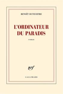 L'ordinateur du paradis - BenoîtDuteurtre
