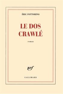 Le dos crawlé - ÉricFottorino