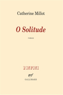 O solitude - Catherine Millot