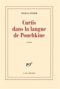 Curtis dans la langue de Pouchkine - NicolasTexier