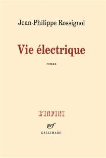 Vie électrique - Jean-PhilippeRossignol