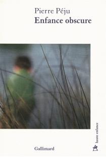 Enfance obscure - PierrePéju