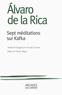 Sept méditations sur Kafka - Alvaro de laRica