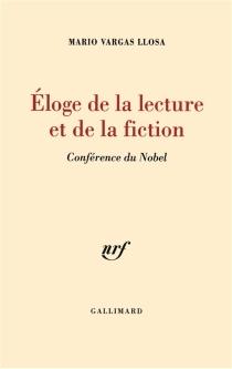 Eloge de la lecture et de la fiction : conférence du Nobel - MarioVargas Llosa