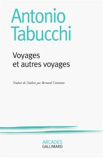 Voyages et autres voyages - AntonioTabucchi