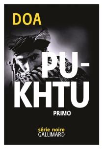 Pukhtu Primo - DOA