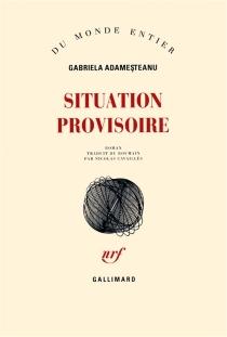 Situation provisoire - GabrielaAdamesteanu
