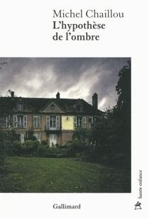 L'hypothèse de l'ombre - MichelChaillou
