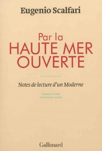 Par la haute mer ouverte : notes de lecture d'un moderne - Eugenio Scalfari