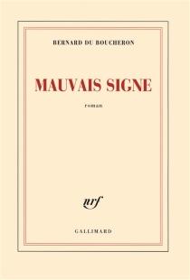 Mauvais signe - BernardDu Boucheron
