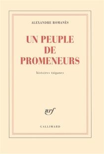 Un peuple de promeneurs : histoires tziganes - AlexandreRomanès