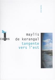 Tangente vers l'est - Maylis deKerangal