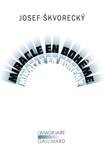 Miracle en Bohême - JosefSkvorecky